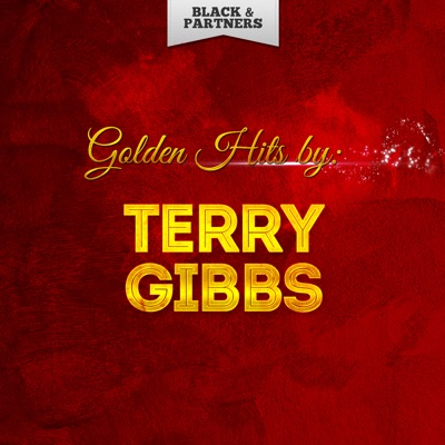 Golden Hits By Terry Gibbs - Terry Gibbs