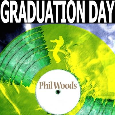 Graduation Day - Phil Woods