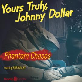 Johnny Dollar: Phantom Chases audiobook