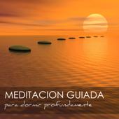 Meditación Guiada para Dormir Profundamente - Meditaciones para Ser Feliz y Controlar la Ansiedad