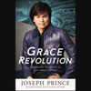 Grace Revolution: Experience the Power to Live Above Defeat (Unabridged) - Joseph Prince