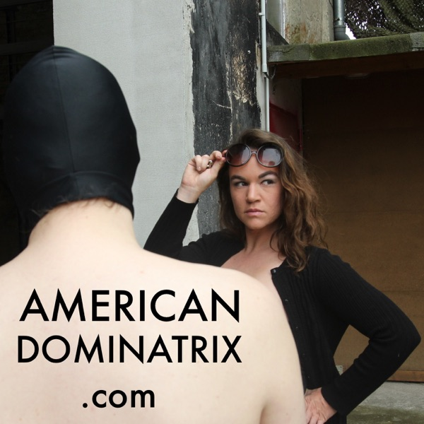 American Dominatrix » Podcasts