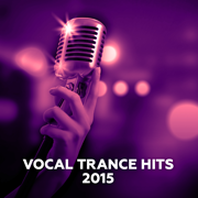 Vocal Trance Hits 2015 - Various Artists - Various Artists