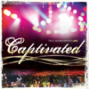Captivated (JPCC Worship) [Live] - True Worshippers