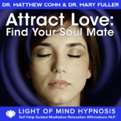 Attract Love: Find Your Soulmate Light of Mind Hypnosis Self Help Guided Meditation Relaxation Affirmations NLP