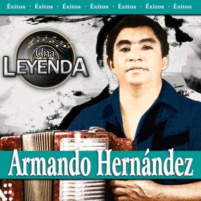 Una Leyenda - Armando Hernández - Armando Hernandez