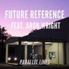 Parallel Lines feat Aron Wright Single