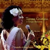 Teresa Cristina - Doce Amor / Se Tu Fores na Portela / Portela (feat. Grupo Semente)