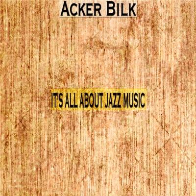 It's All About Jazz Music - Acker Bilk