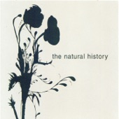 The Natural History - So He'll Say