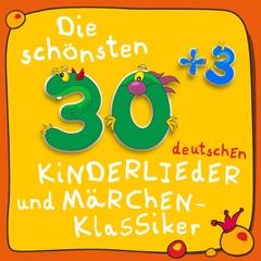 Die schönsten 30plus3 deutschen Kinder-Lieder und Märchen-Klassiker