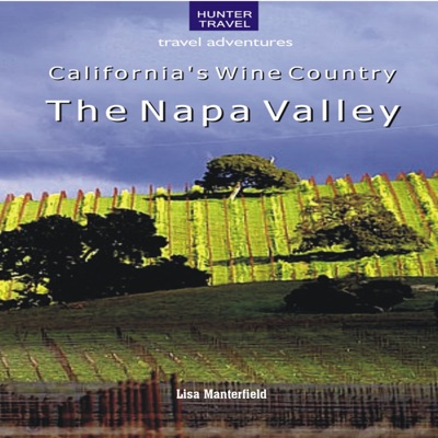 California's Wine Country: The Napa Valley (Unabridged)