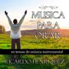 Musica para orar (Musica para hablar con Dios) - Ricardo Henriquez
