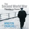 The Second World War: Milestones to Disaster (Unabridged) - Winston Churchill