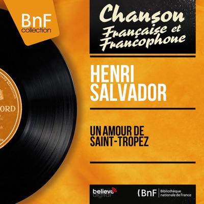 Un amour de Saint-Tropez (feat. Michel Magne te son orchestre) [Mono Version] - EP - Henri Salvador