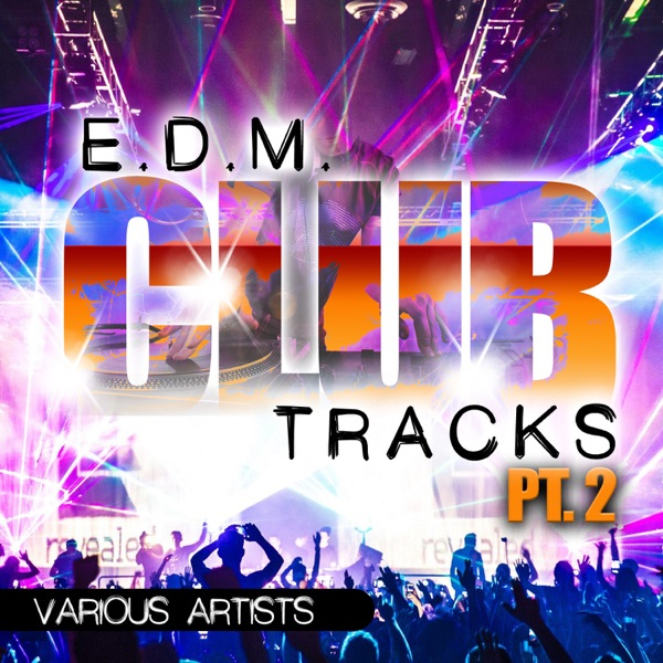 Various Artists - Edm Club Tracks - Part Two