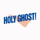 Holy Ghost! - Say My Name