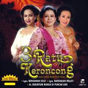 3 Ratu Keroncong - Sundari Soekotjo, Waldjinah & Tuti Maryati - Sundari Soekotjo, Waldjinah & Tuti Maryati