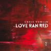 Love Ran Red - Chris Tomlin