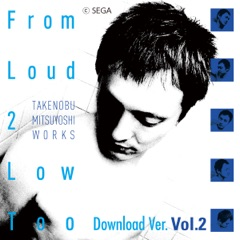 From Loud 2 Low Too, Vol. 2