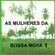 As Mulheres da Bossa Nova, Vol. 1 - Maria Creuza & Nana Caymmi