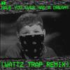 Have You Ever Had a Dream? (Wattz Trap Remix) - WattzBeatz