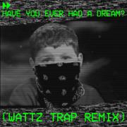 Have You Ever Had a Dream? (Wattz Trap Remix) - WattzBeatz - WattzBeatz
