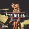 F**k With U (feat. G-Eazy) - Single, Pia Mia