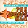 Meredith Willson's 'the Music Man' Original Broadway Songs, Robert Preston, Barbara Cook & Meredith Willson