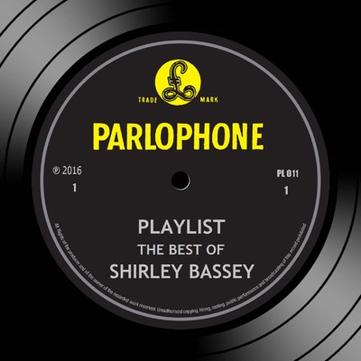 Playlist: The Best of Shirley Bassey - Shirley Bassey