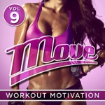 Move - Workout Motivation, Vol. 9 (Best for Cardio, Fitness, Running, Jogging, Cycling, Yoga & Pilates)