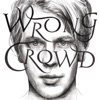 Wrong Crowd (East 1st Street Piano Tapes), Tom Odell