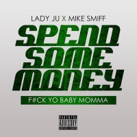 Spend Some Money (feat. Mike Smiff) - Single Mp3 Download