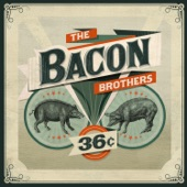 The Bacon Brothers - Boys in Bars
