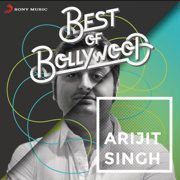 Best of Bollywood: Arijit Singh - Arijit Singh - Arijit Singh