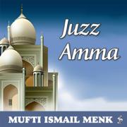 Juzz Amma - Mufti Ismail Menk - Mufti Ismail Menk