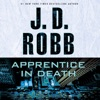 Apprentice in Death: In Death Series, Book 43 (Unabridged) AudioBook Download