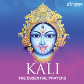 Kali - The Essential Prayers