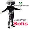 50 Boleros Y Rancheras - Javier Solís