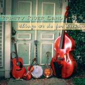 Trinity River Band - Time's a Crooked Thing