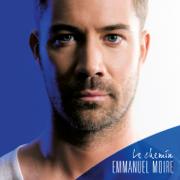 Le chemin - Emmanuel Moire - Emmanuel Moire