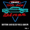 Rhythm and Blues Vocal Groups, Vol. 1