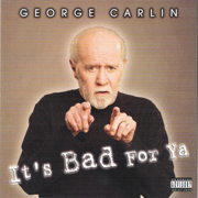 It's Bad For Ya - George Carlin - George Carlin