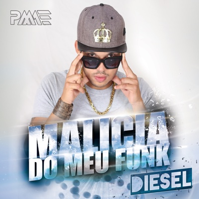 Malicia Do Meu Funk - Single - Diesel album