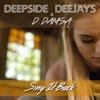 Sing It Back (feat. D. Damsa) - Single, Deepside Deejays