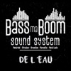 De L'eau (feat. Papet J, Vander & Dan Fiyah Beats) - Single - Bass Ma Boom Sound System