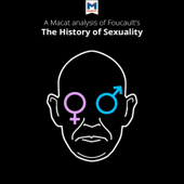 A Macat Analysis of Michel Foucault's The History of Sexuality Vol. 1: The Will to Knowledge (Unabridged)