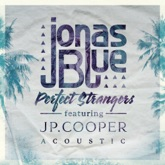 Perfect Strangers (feat. JP Cooper) [Acoustic] - Single