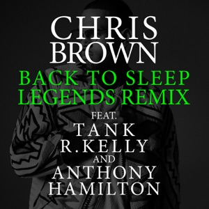 Back To Sleep (Legends Remix) [feat. Tank, R. Kelly & Anthony Hamilton] - Single Mp3 Download