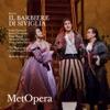 Rossini: Il barbiere di Siviglia (Recorded Live at The Met - October 1, 2011), The Metropolitan Opera, Isabel Leonard, Javier Camarena, Peter Mattei, Maurizio Muraro, Paata Burchuladze & Maurizio Benini